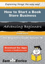 How to Start a Book Store Business