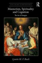 Mannerism, Spirituality and Cognition