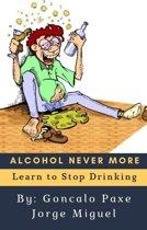 ALCOHOL NEVER MORE