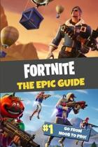 Fortnite the Epic Guide