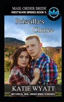 Mail Order Bride Priscilla's Choice: Historical Mail order Bride Romance