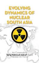 Evolving Dynamics of Nuclear South Asia
