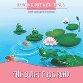 The Quiet Frog Pond