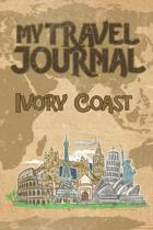 My Travel Journal Ivory Coast: 6x9 Travel Notebook or Diary with prompts, Checklists and Bucketlists perfect gift for your Trip to Ivory Coast for ev