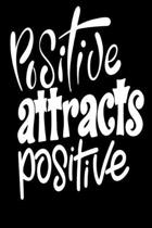Positive Attracts Positive: 6x9 College Ruled Line Paper 150 Pages