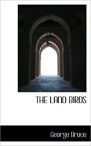 The Land Birds