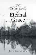The Netherworld of Eternal Grace