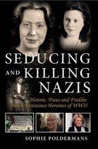 Boek cover Seducing and Killing Nazis van Sophie Poldermans (Onbekend)