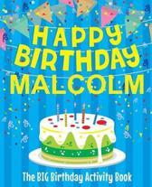 Happy Birthday Malcolm - The Big Birthday Activity Book
