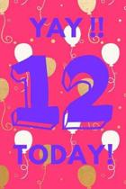 Yay!! 12 Today!
