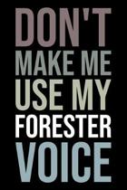 Don't Make Me Use My Forester Voice