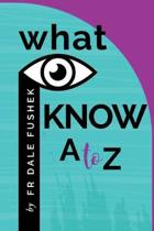 What I Know - A to Z
