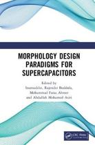 Morphology Design Paradigms for Supercapacitors