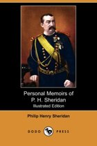 Personal Memoirs of P. H. Sheridan (Complete) (Illustrated Edition) (Dodo Press)