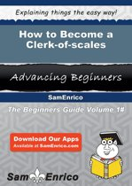 How to Become a Clerk-of-scales