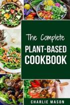 The Complete Plant-Based Cookbook