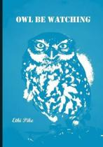 Ethi Pike - Owl Be Watching Notebook / Extended Lines / Soft Matte Cover