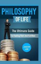 Philosophy of Life: The Ultimate Guide to Feeling Rich and Fulfilled
