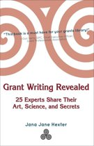 Grant Writing Revealed: 25 Experts Share Their Art, Science, and Secrets