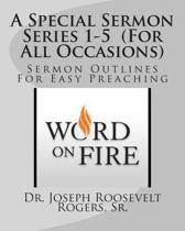 A Special Sermon Series 1-5 (for All Occasions)