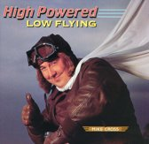 High Powered Low Flying