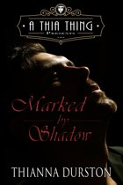 A Thia Thing Presents: Marked by Shadow