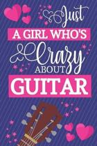 Just A Girl Who's Crazy About Guitar: Guitar Gifts for Girls.. Small Lined Pink & Blue Notebook / Journal to Write in
