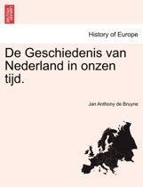 De geschiedenis van Nederland in onzen tijd.