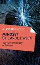 A Joosr Guide to... Mindset by Carol Dweck: The New Psychology of Success