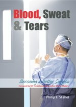 Blood, Sweat & Tears - Becoming a Better Surgeon