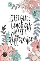 First Grade Teachers Make a Difference