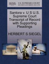 Santora V. U S U.S. Supreme Court Transcript of Record with Supporting Pleadings