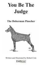 YOU BE THE JUDGE - THE DOBERMAN PINSCHER