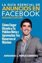 La Guía Esencial de Anuncios en Facebook (Segunda Edicion)