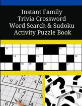 Instant Family Trivia Crossword Word Search Sudoku Activity Puzzle Book