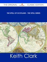 The Spell of Scotland - The Spell Series - The Original Classic Edition