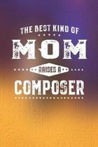 The Best Kind Of Mom Raises A Composer: Family life Grandma Mom love marriage friendship parenting wedding divorce Memory dating Journal Blank Lined N