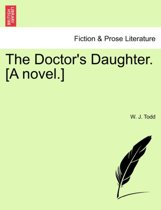 The Doctor's Daughter. [A Novel.]