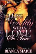 Killing Me Softly with a Love So True