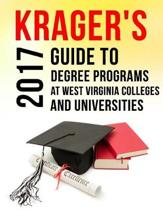 Krager's Guide to Degree Programs at West Virginia Colleges & Universities (2017)