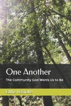 One Another: The Community God Wants Us to Be