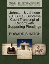 Johnson & Johnson V. U S U.S. Supreme Court Transcript of Record with Supporting Pleadings
