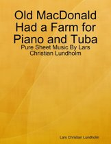 Old MacDonald Had a Farm for Piano and Tuba - Pure Sheet Music By Lars Christian Lundholm