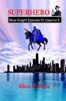 Superhero - Blue Knight Episode VI, Capone II