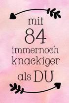 Mit 84: DIN A5 - 120 Seiten Punkteraster - Kalender - Notizbuch - Notizblock - Block - Terminkalender - Abschied - Abschiedsge