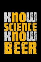Know Science Know Beer: Lined A5 Notebook for Science Journal