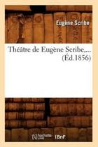 Th��tre de Eug�ne Scribe (�d.1856)