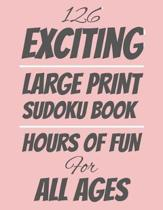 126 Exciting Large Print Sudoku Book