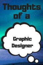 Thoughts of a Graphic Designer: Graphic Designer Career School Graduation Gift Journal / Notebook / Diary / Unique Greeting Card Alternative