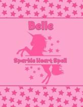 Belle Sparkle Heart Spell: Personalized Draw & Write Book with Her Unicorn Name - Word/Vocabulary List Included for Story Writing